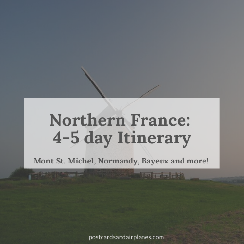 Northern France: 4-5 Day Itinerary to/from Paris